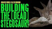 JURASSIC WORLD FALLEN KINGDOM Building the Dead Stegosaur ADI BTS