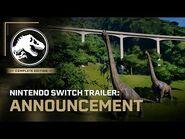 Jurassic World Evolution- Complete Edition - Nintendo Switch Announcement Trailer