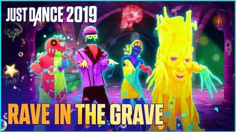Just Dance 2019 Rave In The Grave by AronChupa Ft