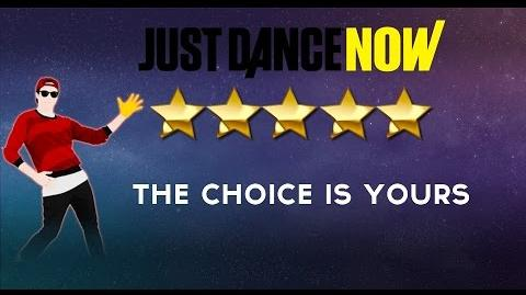 Just Dance Now The Choice Is Yours (COMMUNITY REMIX)
