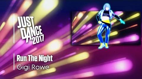 Run The Night - Gigi Rowe Just Dance 2017