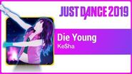 Just Dance 2019 (Unlimited)- Die Young