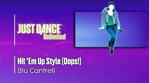Hit 'Em Up Style (Oops!) - Blu Cantrell Just Dance Unlimited
