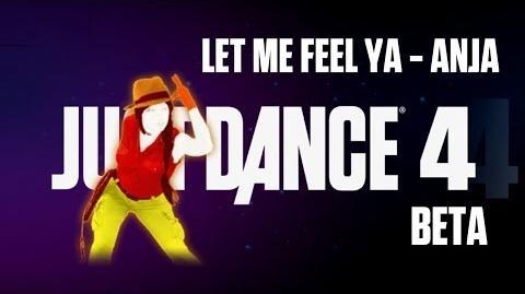 Let Me Feel Ya - Anja Just Dance 4 Beta