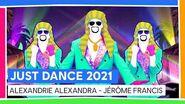 ALEXANDRIE ALEXANDRA - JÉRÔME FRANCIS JUST DANCE 2021 OFFICIAL