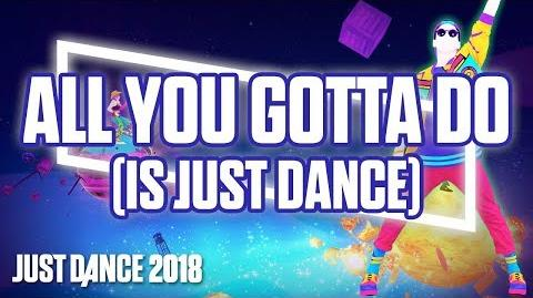 Just Dance 2018 All You Gotta Do (Is Just Dance) by Just Dance Team Official Track Gameplay US