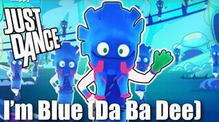 I'm Blue (Da Ba Dee) - Just Dance