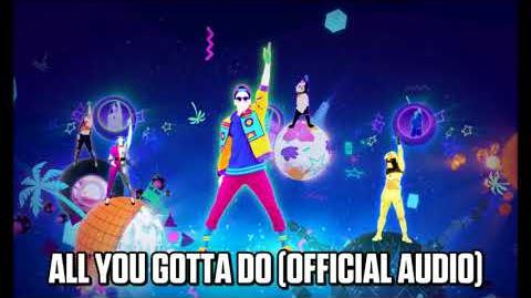 All You Gotta Do (Official Audio) - Just Dance Music