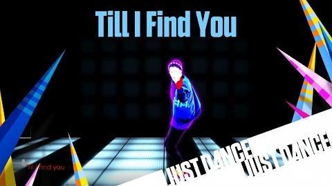 Till I Find You - Just Dance 2016