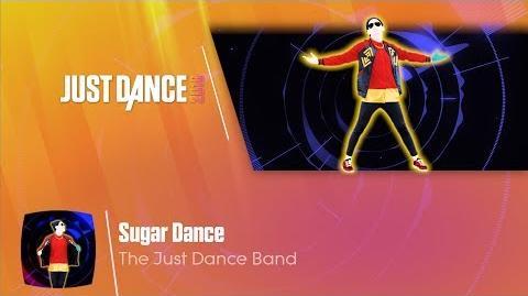 Sugar Dance - Just Dance 2018