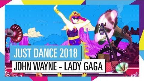 JOHN WAYNE - LADY GAGA JUST DANCE 2018 OFFICIEL HD