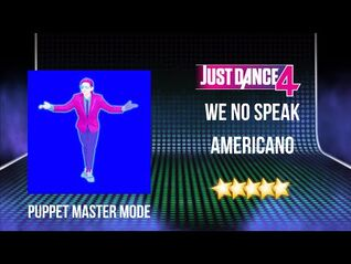 We No Speak Americano (Puppet Master Mode) - Just Dance 4