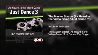 "The Master Blaster (As Heard In the Video Game ""Just Dance 3"")"
