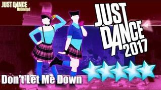 5☆ Stars - Don't Let Me Down - Just Dance 2017 - Kinect