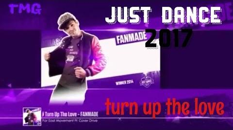 Turn Up the Love (Fanmade) - Just Dance 2017