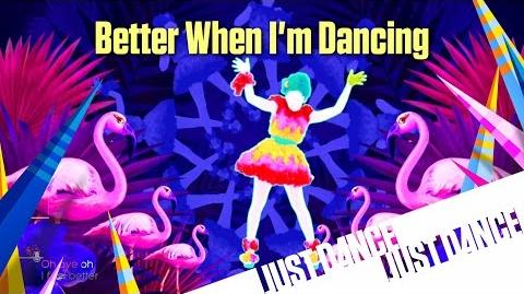 Just Dance Unlimited - Better When I'm Dancing