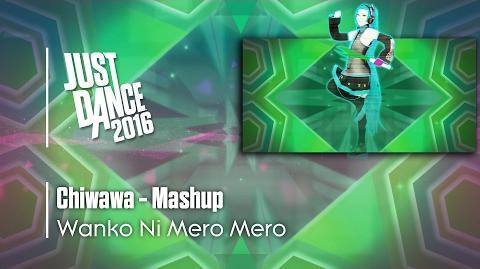 Chiwawa (Mashup) - Just Dance 2016