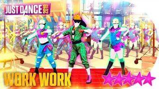 Work Work - Just Dance 2019