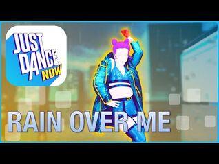 Just Dance© Now - Rain Over Me
