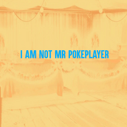 I am not Mr. Pokeplayer (made by EMS15)