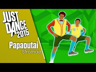 Just Dance 2015- Papaoutai