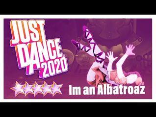 Just Dance 2020 - Im an Albatroaz by AronChupa - MEGASTAR