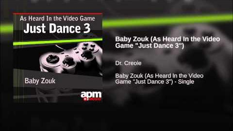 "Baby Zouk (As Heard In the Video Game ""Just Dance 3"")"
