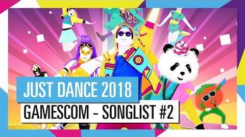 GAMESCOM_-_SONGLIST_2_JUST_DANCE_2018_OFFICIAL_HD