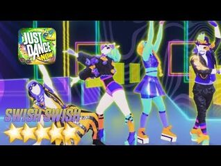 Just Dance Now - Swish Swish -5 Stars-