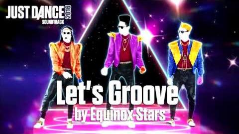 Just Dance 2016 Soundtrack - Let's Groove by Equinox Stars