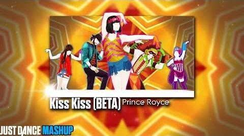 Kiss Kiss Beta Mashup Just Dance 2015 FanMade Mashup