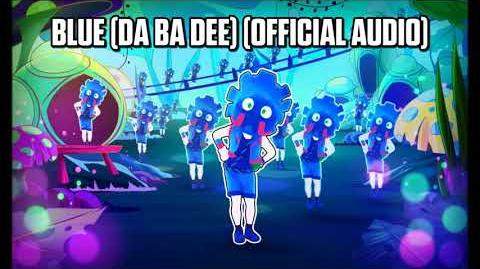 Blue (Da Ba Dee) (Official Audio) - Just Dance Music