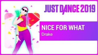 Nice For What - Just Dance 2019