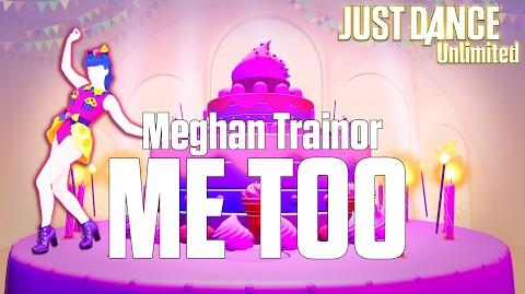 Just Dance Unlimited - Me Too by Meghan Trainor