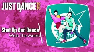 Shut Up and Dance - Just Dance 2018