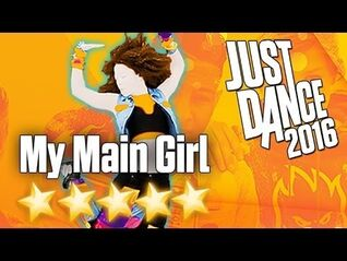"Just dance now - ""My main girl"" - 5*"