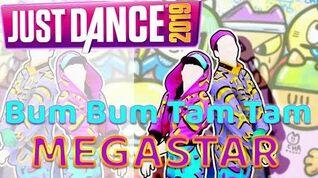 Just Dance 2019 Bum Bum Tam Tam MEGASTAR