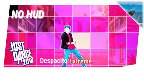 Despacito (Extreme Version) - Just Dance 2018 (No GUI)