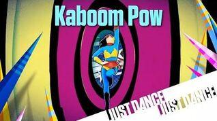 Kaboom Pow - Just Dance Now (No GUI)