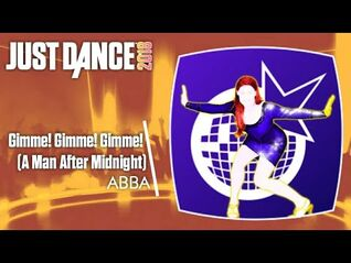 Just Dance 2018 (Unlimited)- Gimme! Gimme! Gimme! (A Man After Midnight)