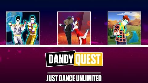 Dandy Quest - Just Dance Unlimited