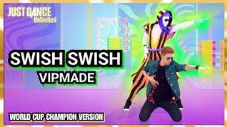 Swish Swish (VIPMADE) - Just Dance Unlimited (No GUI)