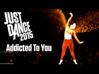 Just Dance 2015- Addicted To You (All Perfects)