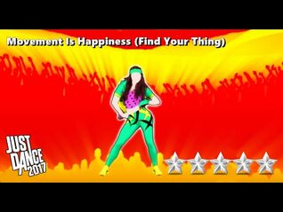 Just Dance 2017 (Unlimited) - Movement Is Happiness (Find Your Thing)