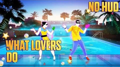 What Lovers Do - Just Dance Unlimited (No GUI)