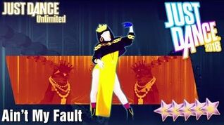 Ain't My Fault - Just Dance 2018