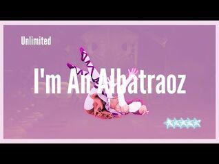 Just Dance 2021 (Unlimited) - I'm An Albatraoz