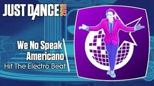 Just Dance 2018 (Unlimited) We No Speak Americano