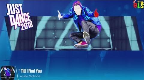 Till I Find You - Just Dance 2018