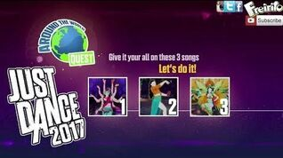 JUST DANCE 2017 Around The World Dance Quest Lean On, Leila, Carnaval Boom